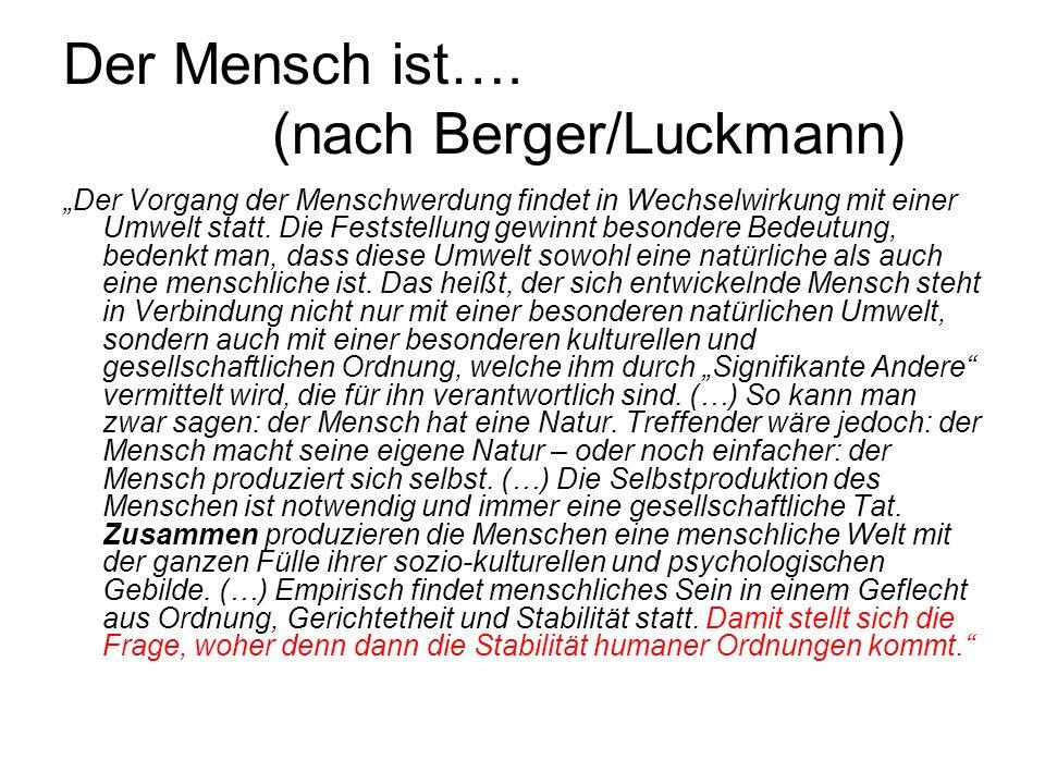 Der Mensch ist…. (nach Berger/Luckmann)