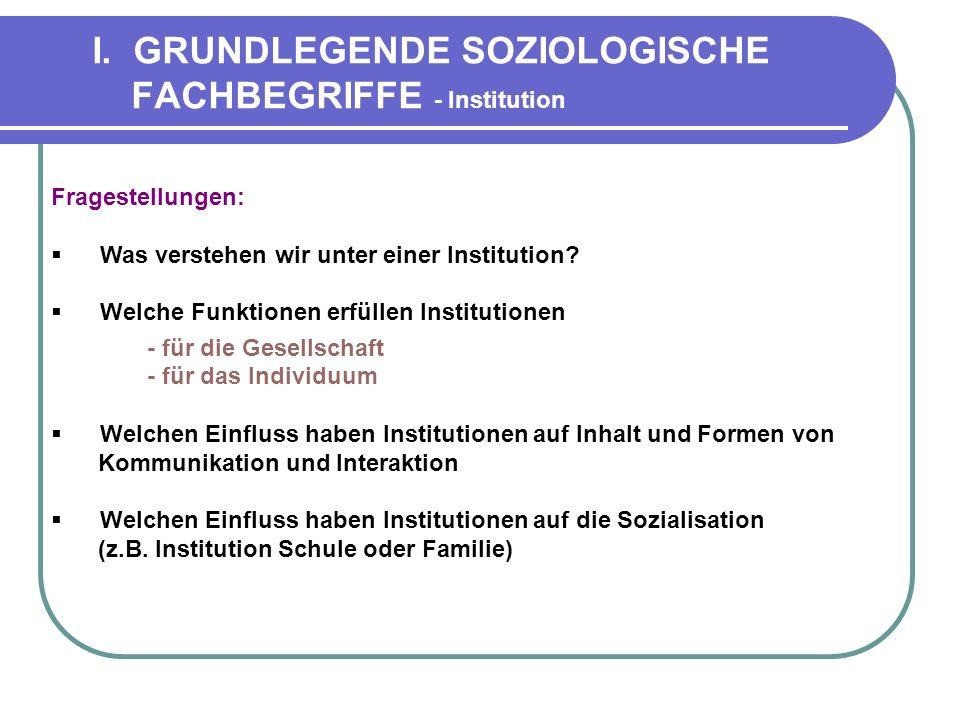 I. GRUNDLEGENDE SOZIOLOGISCHE FACHBEGRIFFE - Institution