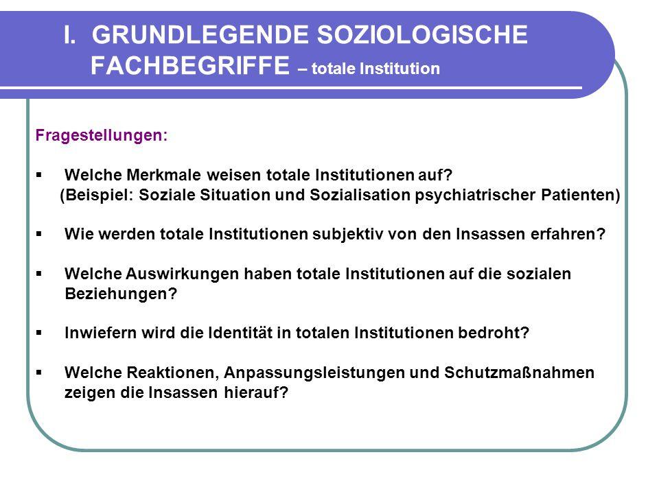 I. GRUNDLEGENDE SOZIOLOGISCHE FACHBEGRIFFE – totale Institution