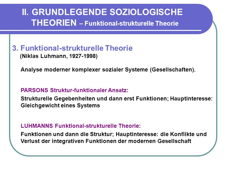 II. GRUNDLEGENDE SOZIOLOGISCHE THEORIEN – Funktional-strukturelle Theorie