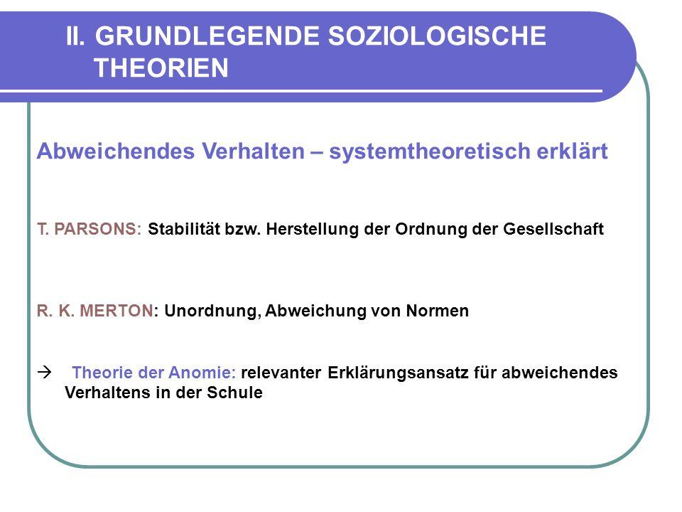 II. GRUNDLEGENDE SOZIOLOGISCHE THEORIEN