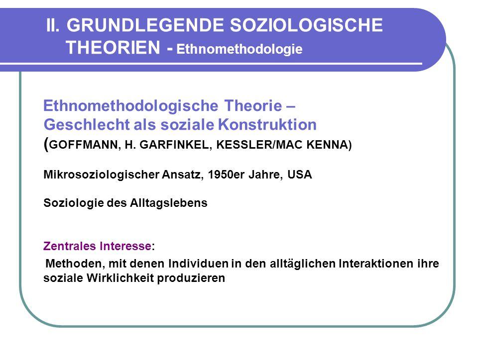 II. GRUNDLEGENDE SOZIOLOGISCHE THEORIEN - Ethnomethodologie