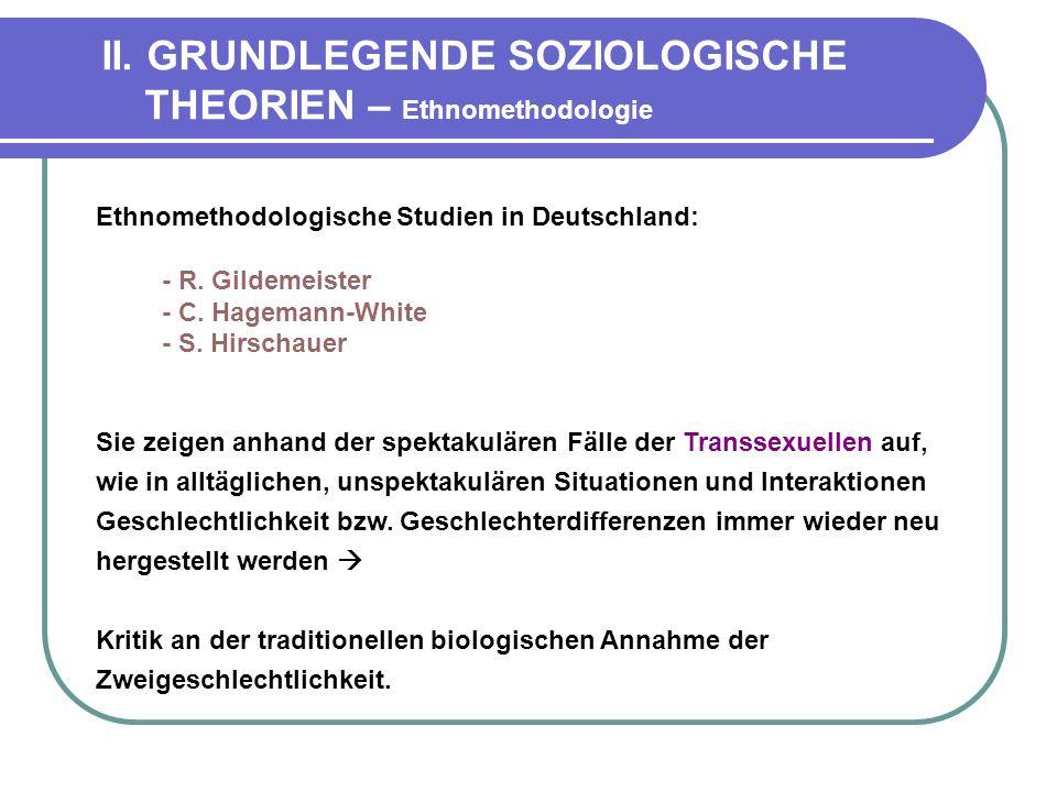 II. GRUNDLEGENDE SOZIOLOGISCHE THEORIEN – Ethnomethodologie