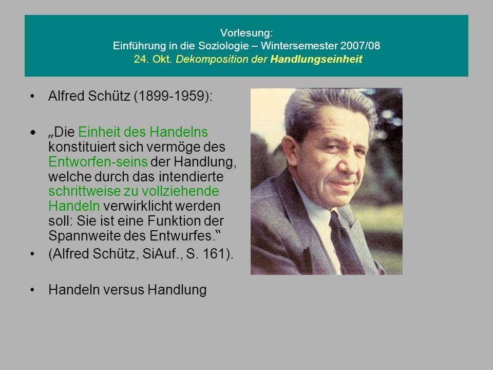 (Alfred Schütz, SiAuf., S. 161). Handeln versus Handlung