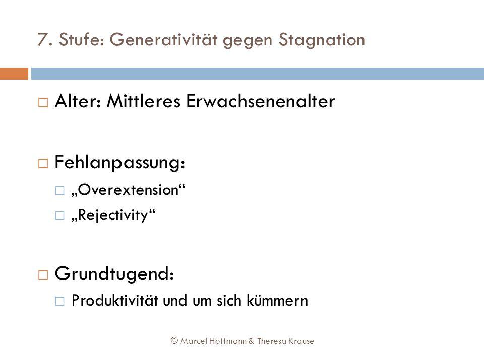 7. Stufe: Generativität gegen Stagnation