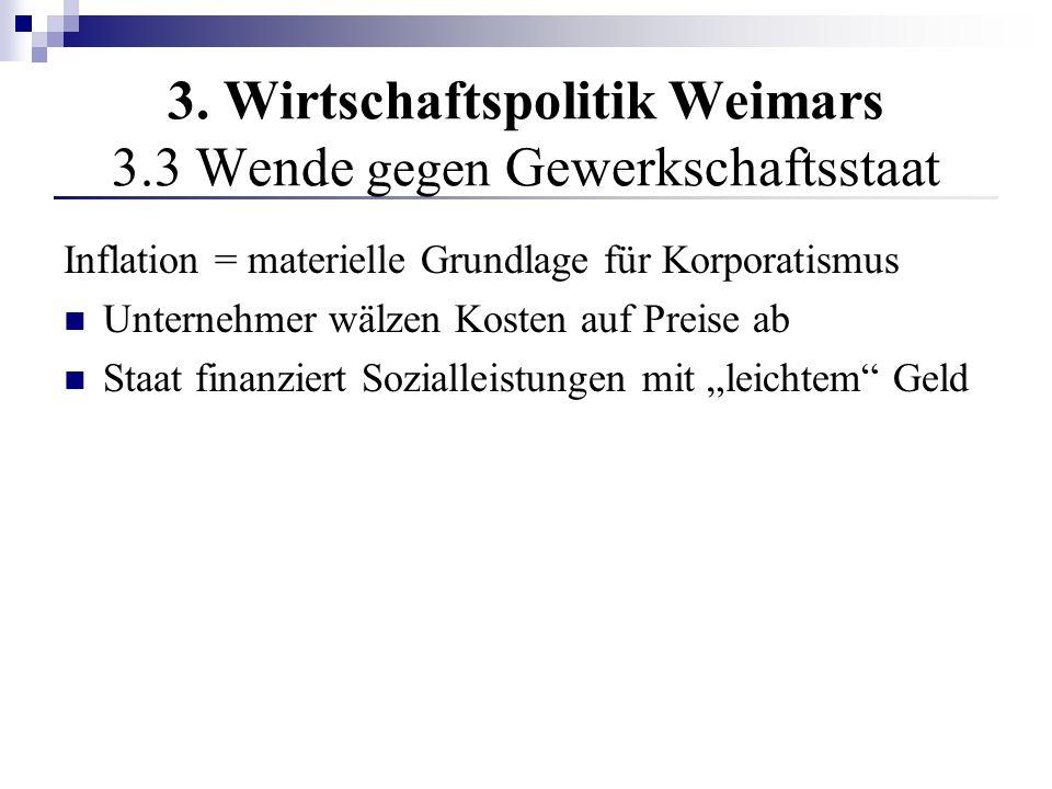 3. Wirtschaftspolitik Weimars 3.3 Wende gegen Gewerkschaftsstaat