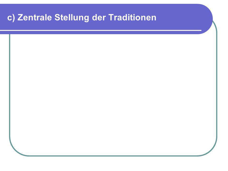 c) Zentrale Stellung der Traditionen