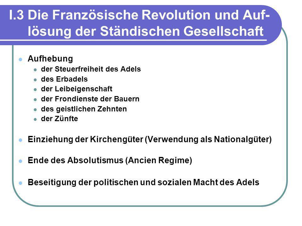 I.3 Die Französische Revolution und Auf- lösung der Ständischen Gesellschaft