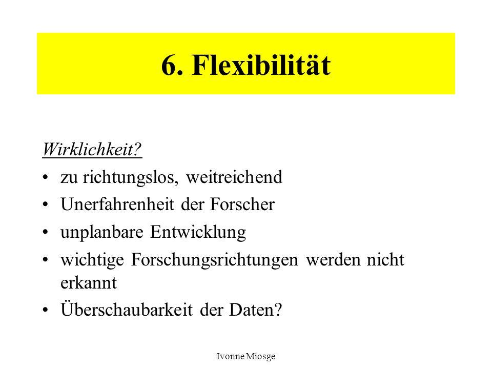 6. Flexibilität Wirklichkeit zu richtungslos, weitreichend