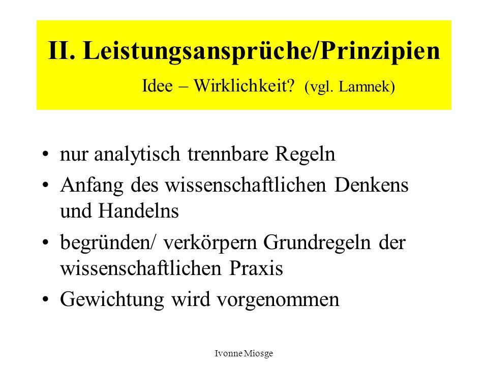 II. Leistungsansprüche/Prinzipien Idee – Wirklichkeit (vgl. Lamnek)