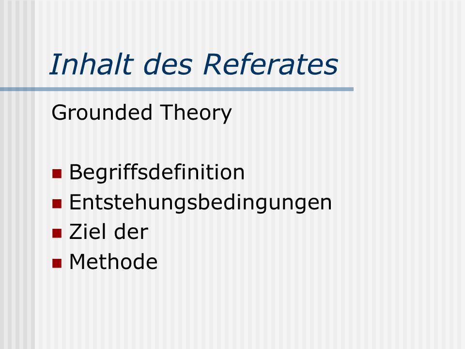 Inhalt des Referates Grounded Theory Begriffsdefinition