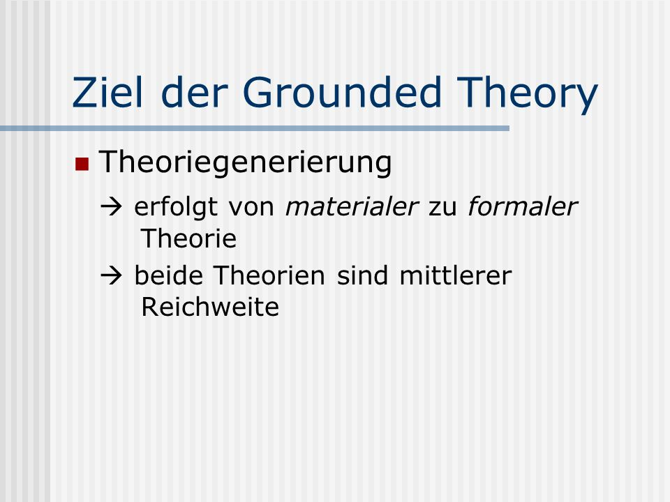 Ziel der Grounded Theory