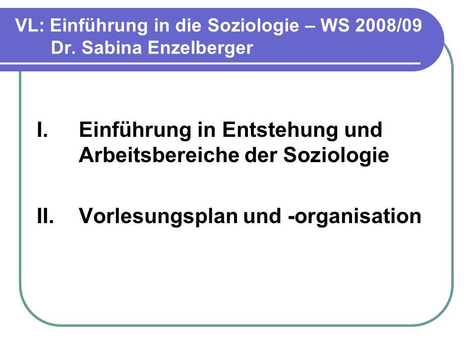 VL: Einführung in die Soziologie – WS 2008/09 Dr. Sabina Enzelberger