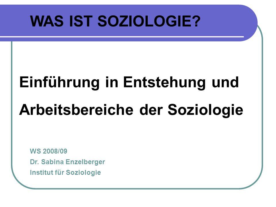 Einführung in Entstehung und Arbeitsbereiche der Soziologie