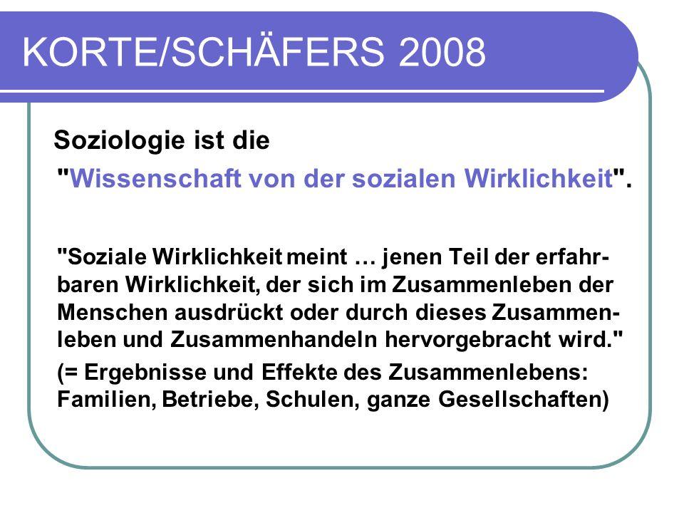 KORTE/SCHÄFERS 2008 Soziologie ist die