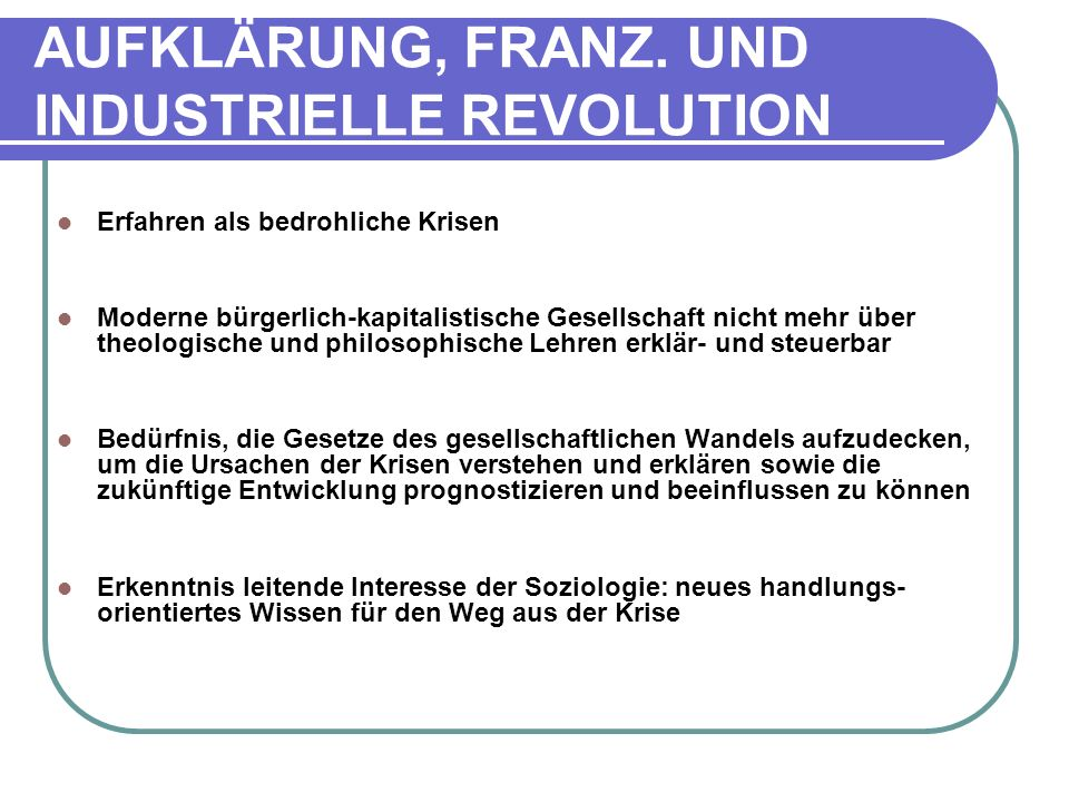 AUFKLÄRUNG, FRANZ. UND INDUSTRIELLE REVOLUTION