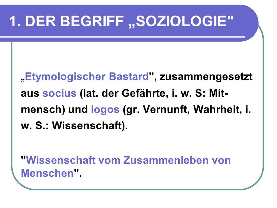 """1. DER BEGRIFF """"SOZIOLOGIE"""