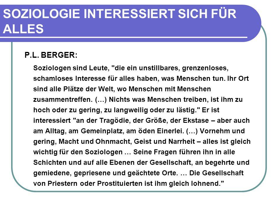 SOZIOLOGIE INTERESSIERT SICH FÜR ALLES