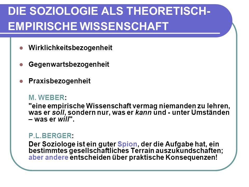 DIE SOZIOLOGIE ALS THEORETISCH-EMPIRISCHE WISSENSCHAFT
