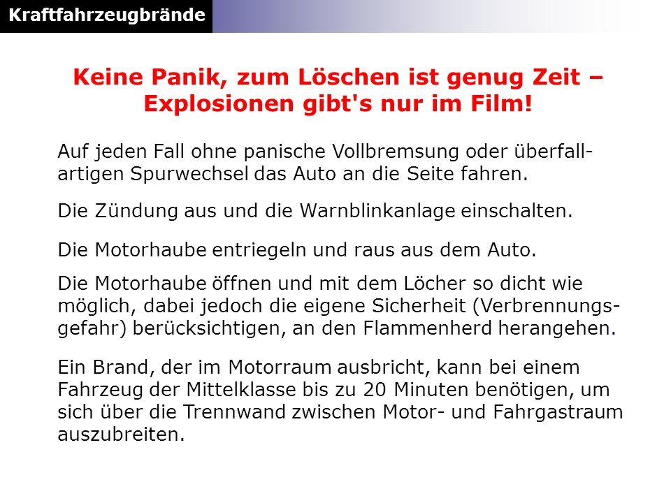 Kraftfahrzeugbrände Keine Panik, zum Löschen ist genug Zeit – Explosionen gibt s nur im Film!