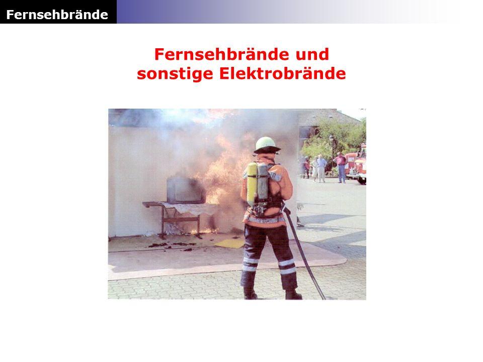 Fernsehbrände und sonstige Elektrobrände