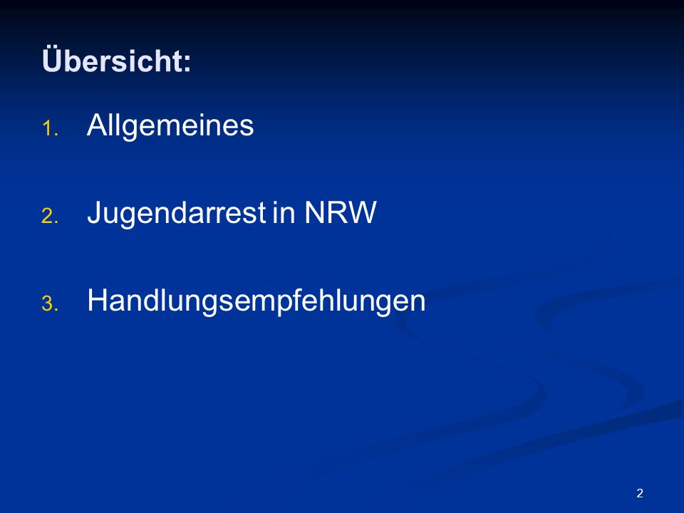 Übersicht: Allgemeines Jugendarrest in NRW Handlungsempfehlungen