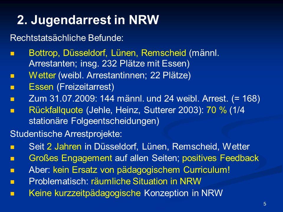 2. Jugendarrest in NRW Rechtstatsächliche Befunde: