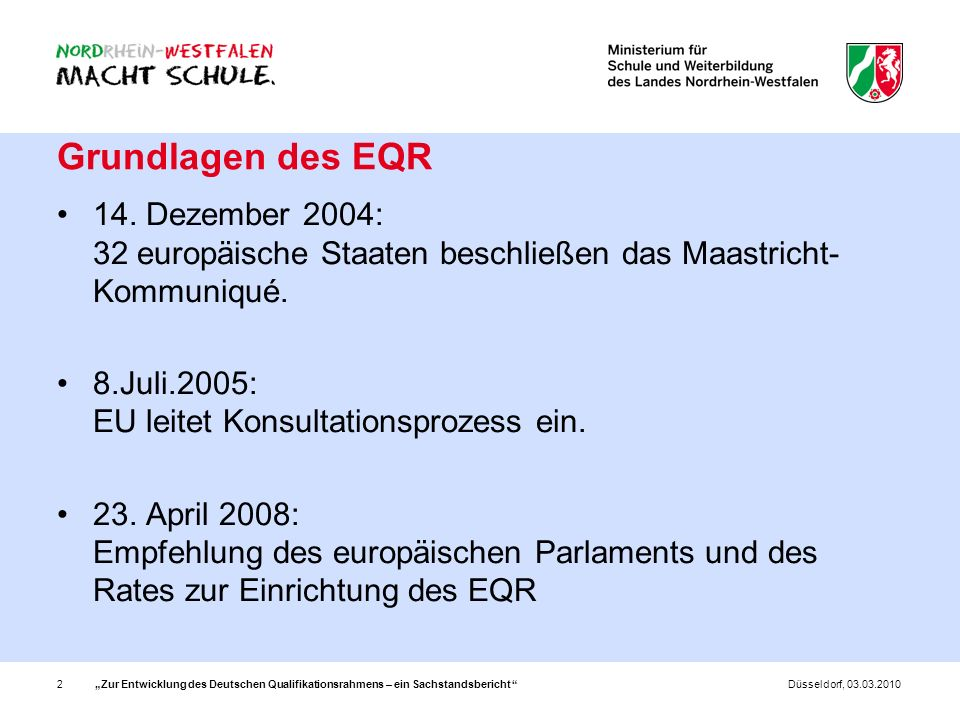 Grundlagen des EQR 14. Dezember 2004: 32 europäische Staaten beschließen das Maastricht-Kommuniqué.