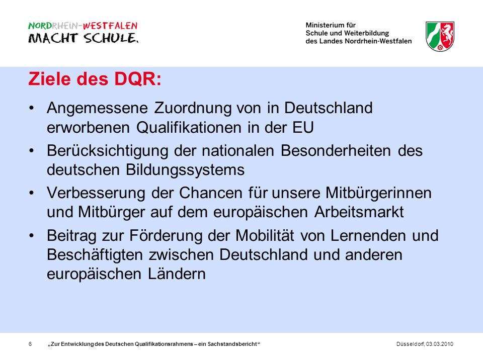 Ziele des DQR: Angemessene Zuordnung von in Deutschland erworbenen Qualifikationen in der EU.