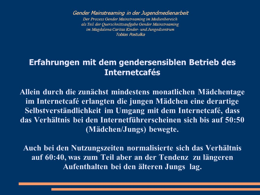 Erfahrungen mit dem gendersensiblen Betrieb des Internetcafés