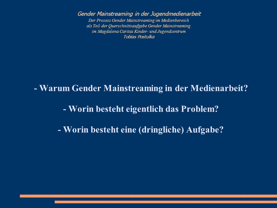 - Warum Gender Mainstreaming in der Medienarbeit