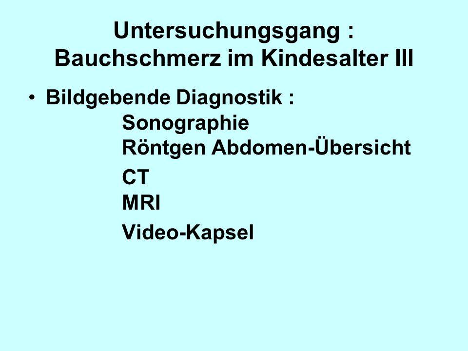 Untersuchungsgang : Bauchschmerz im Kindesalter III