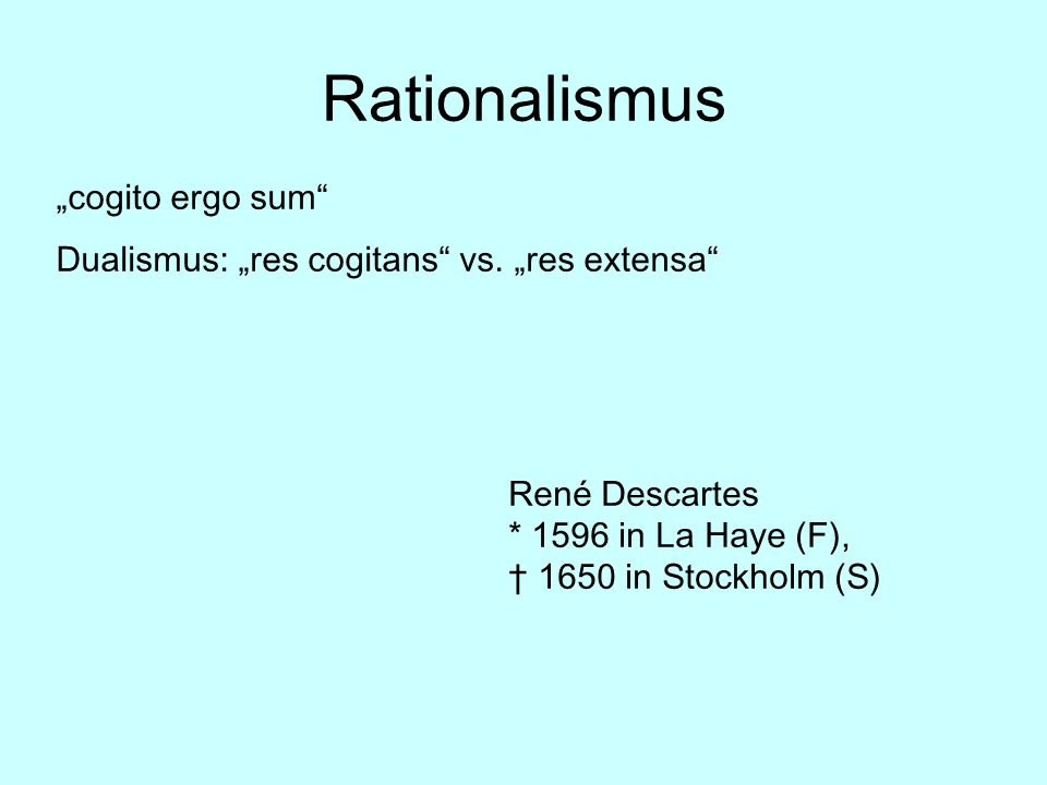 """Rationalismus """"cogito ergo sum"""