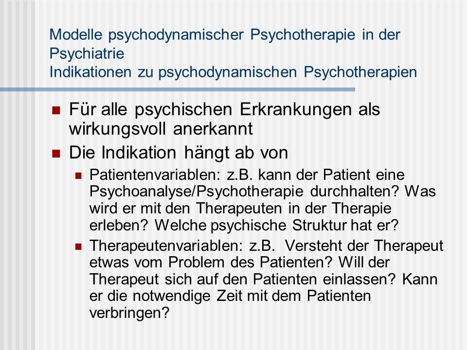 Für alle psychischen Erkrankungen als wirkungsvoll anerkannt