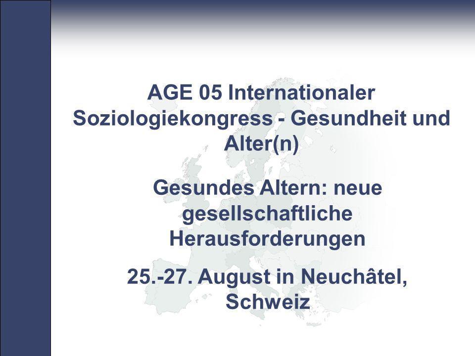 AGE 05 Internationaler Soziologiekongress - Gesundheit und Alter(n)