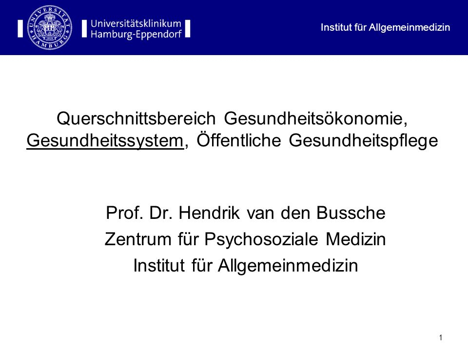 Prof. Dr. Hendrik van den Bussche Zentrum für Psychosoziale Medizin