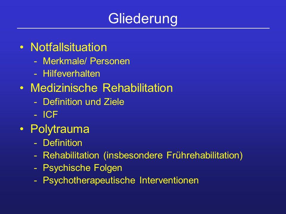 Gliederung Notfallsituation Medizinische Rehabilitation Polytrauma