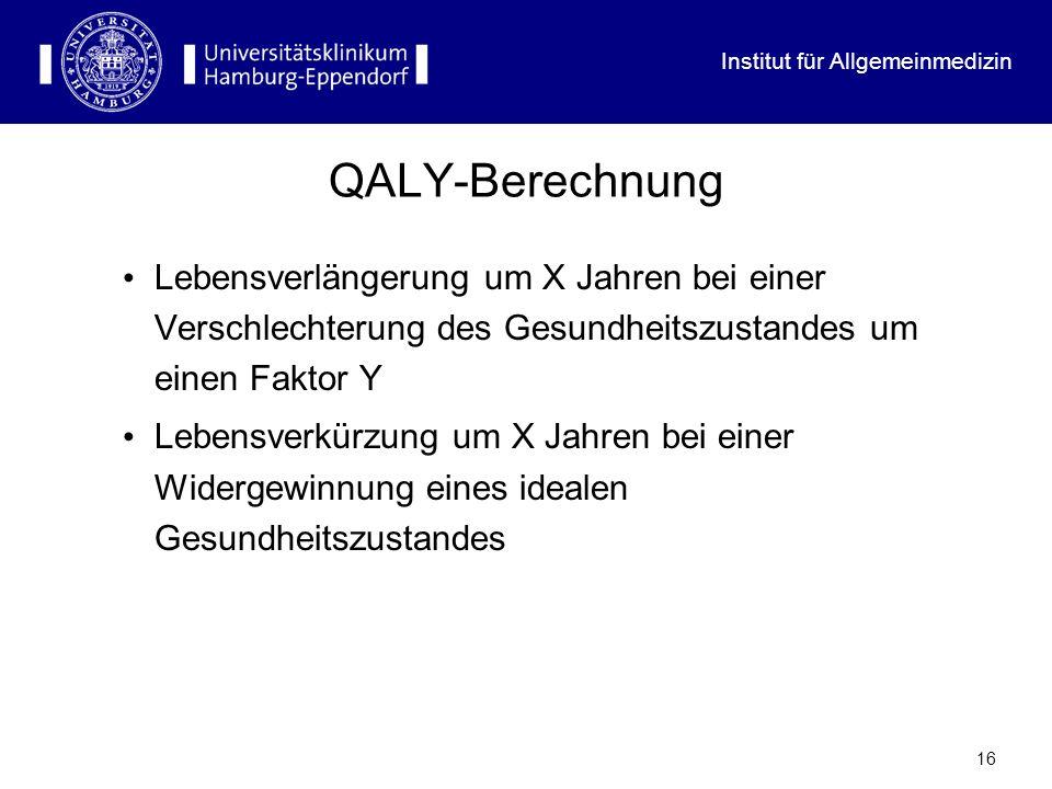 QALY-BerechnungLebensverlängerung um X Jahren bei einer Verschlechterung des Gesundheitszustandes um einen Faktor Y.