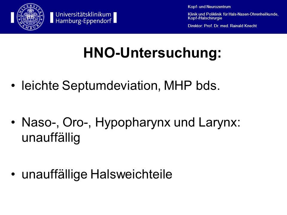 HNO-Untersuchung: leichte Septumdeviation, MHP bds.