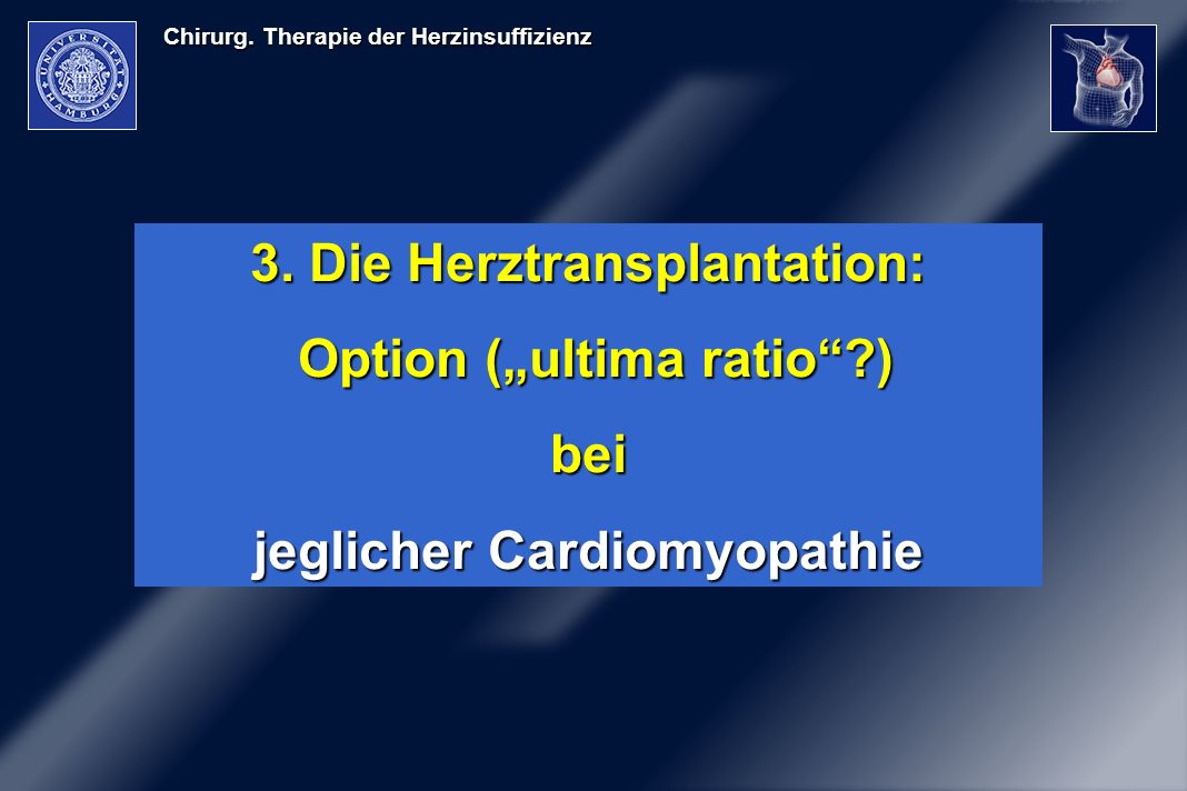 "3. Die Herztransplantation: Option (""ultima ratio ) bei"