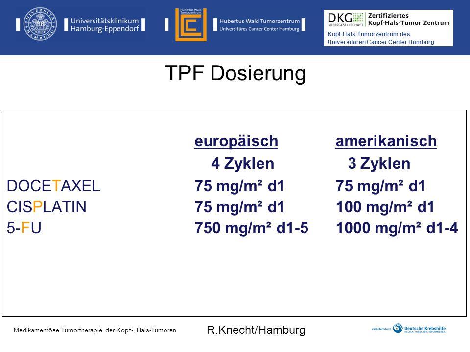 TPF Dosierung europäisch amerikanisch 4 Zyklen 3 Zyklen