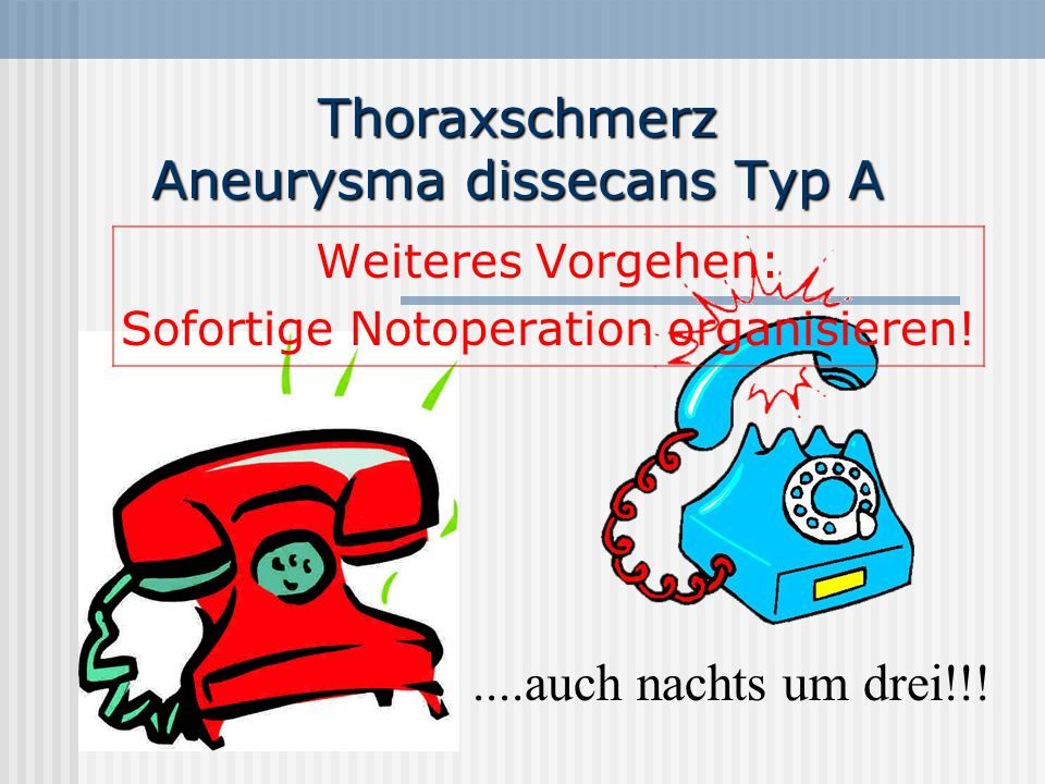 Thoraxschmerz Aneurysma dissecans Typ A