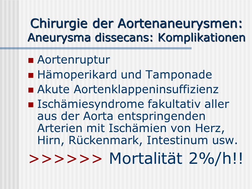 Chirurgie der Aortenaneurysmen: Aneurysma dissecans: Komplikationen