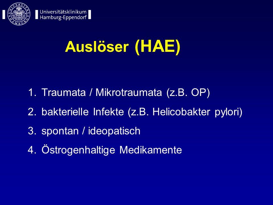 Auslöser (HAE) Traumata / Mikrotraumata (z.B. OP)