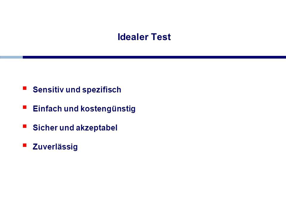 Idealer Test Sensitiv und spezifisch Einfach und kostengünstig