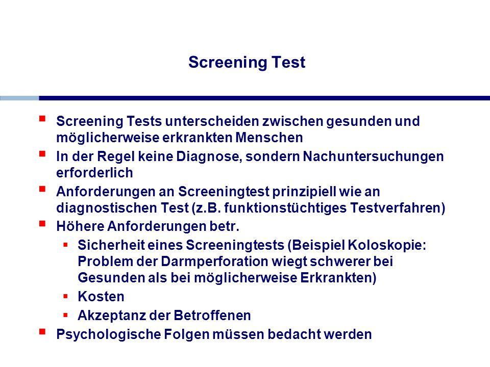 Screening Test Screening Tests unterscheiden zwischen gesunden und möglicherweise erkrankten Menschen.