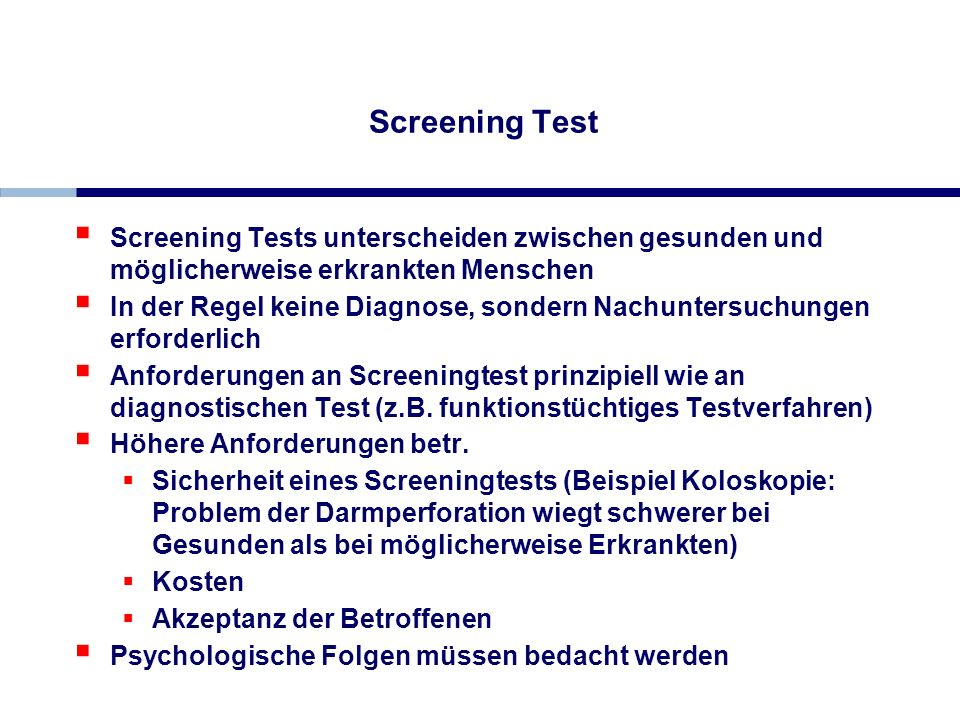 Screening TestScreening Tests unterscheiden zwischen gesunden und möglicherweise erkrankten Menschen.
