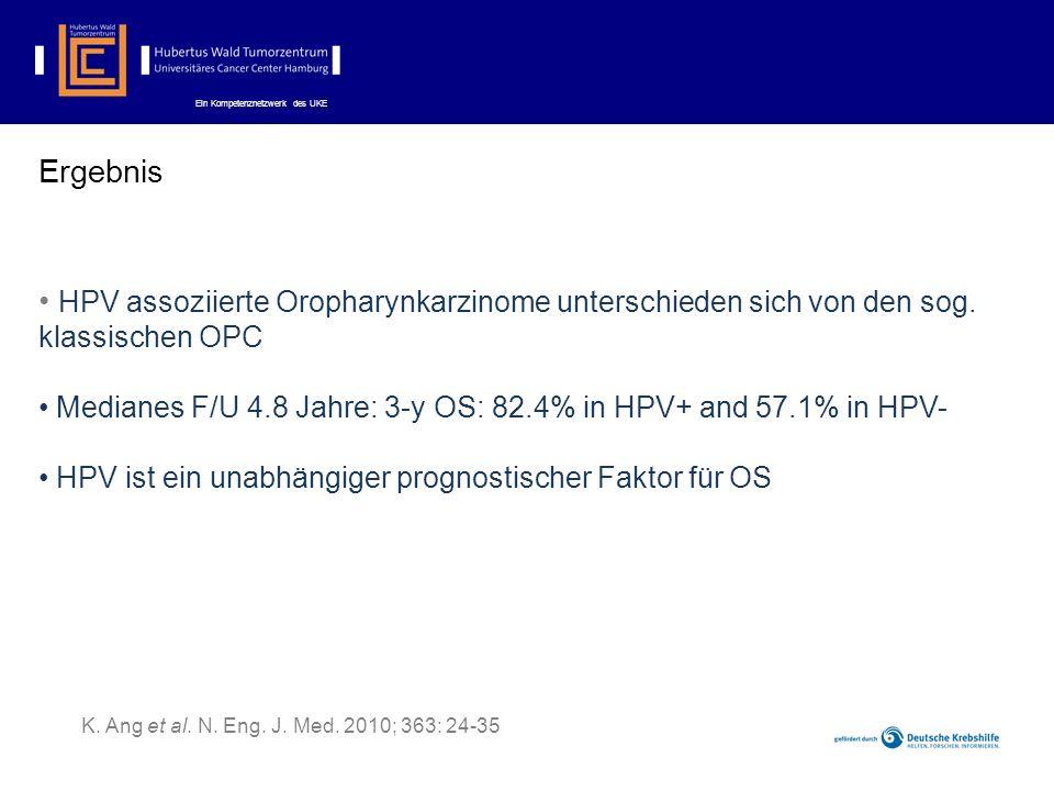Ergebnis HPV assoziierte Oropharynkarzinome unterschieden sich von den sog. klassischen OPC.