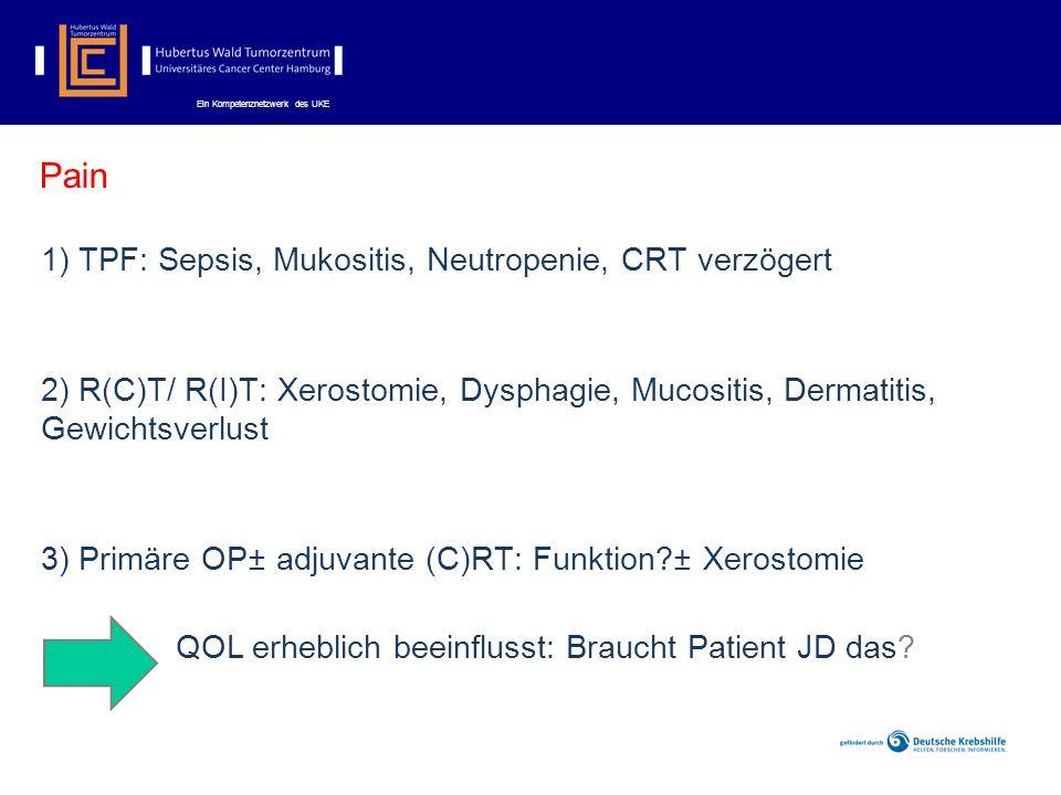 Pain TPF: Sepsis, Mukositis, Neutropenie, CRT verzögert