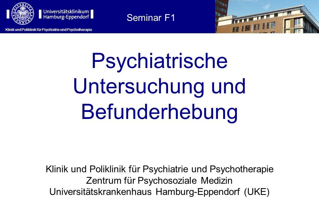 Psychiatrische Untersuchung und Befunderhebung Seminar F1